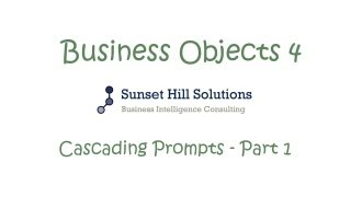 Business Objects 4x Information Design Tool - Cascading Prompts Part 1