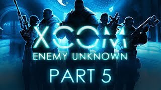 XCOM: Enemy Unknown - Part 5 - Scared to Death
