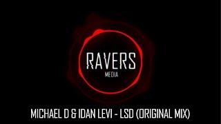 Michael D & Idan Levi - LSD (Original Mix) [Ravers Media Release]