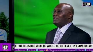 ATIKU TELLS BBC WHAT HE WOULD DO DIFFERENTLY FROM BUHARI, RESPONDS TO ALLEGATIONS OF CORRUPTION