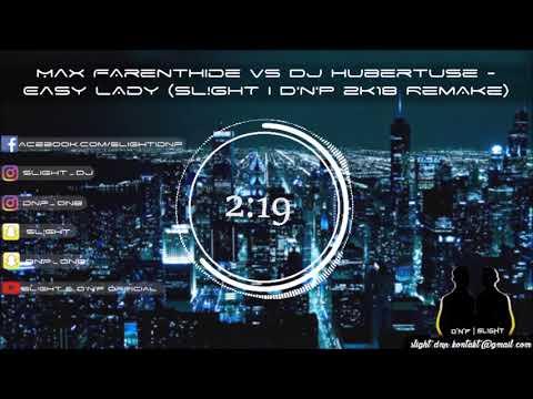 Max Farenthide vs DJ Hubertuse - Easy Lady (SL!ghT & D'n'P 2k18 Rework)