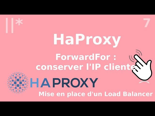 Haproxy - 7. Forward For : conserver l'ip du client