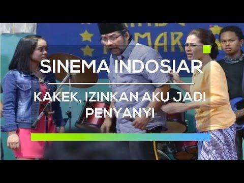 Sinema Indosiar - Kakek, Izinkan Aku Jadi Penyanyi