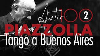 Piazzolla 100  - Tango a Buenos Aires
