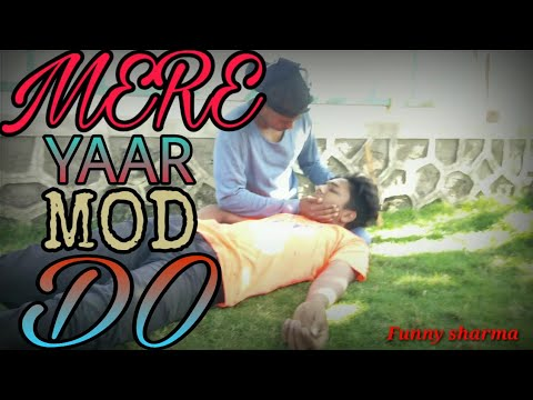 Mere yaar mod do ||now our turn |not||