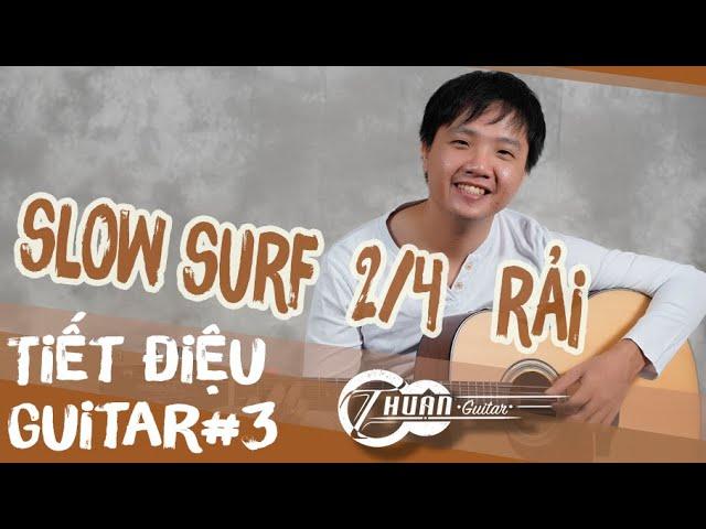 Hướng dẫn Điệu Slow Surf nhịp 2/4 trên Guitar