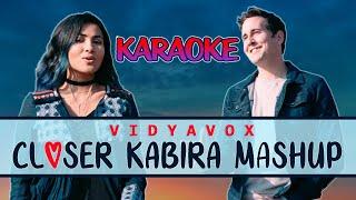 Closer Kabira Mashup Karaoke - Vidya Vox