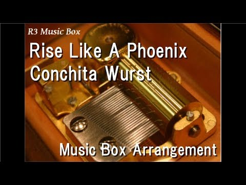 Rise Like A Phoenix/Conchita Wurst [Music Box]
