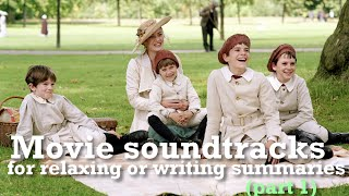 Movie soundtracks for relaxing or writing summaries (part 1)