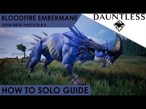 Dauntless - How To Solo Bloodfire Embermane Patch 0.4.3 Open Beta Guide [Walkthrough]