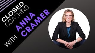 CLOSED Coaching: Seizing Opportunities with Anna Cramer