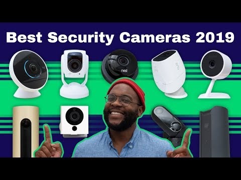The Best Home Security Cameras of 2019