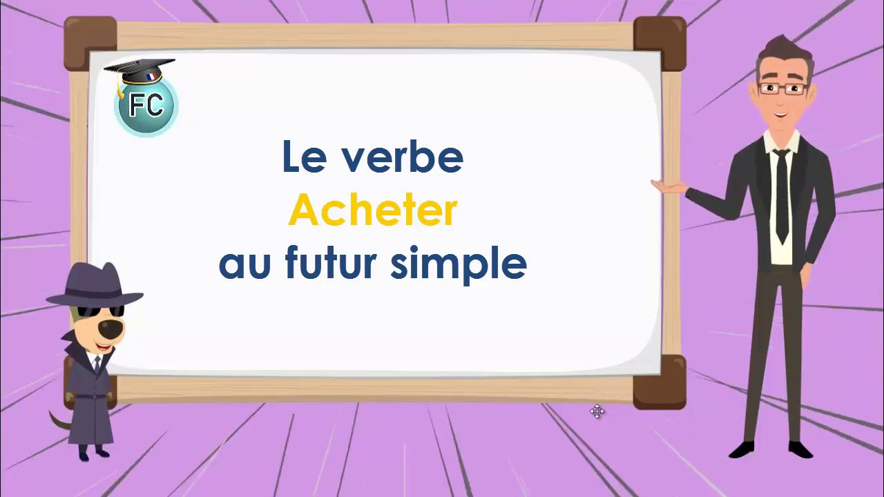 Le Verbe Acheter Au Futur To Buy Futur Simple Tense French Conjugation Youtube