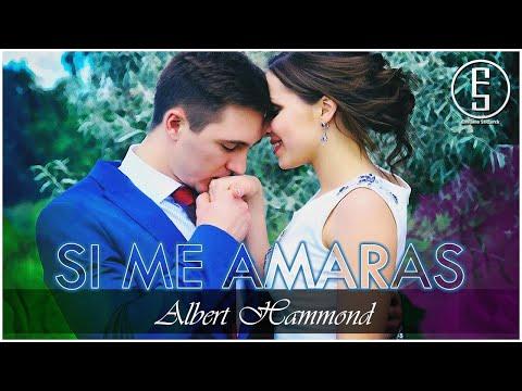 Albert Hammond ~ Si Me Amaras