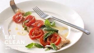 Tomatoes And Basil Trout Baked In Parchment - Eat Clean With Shira Bocar