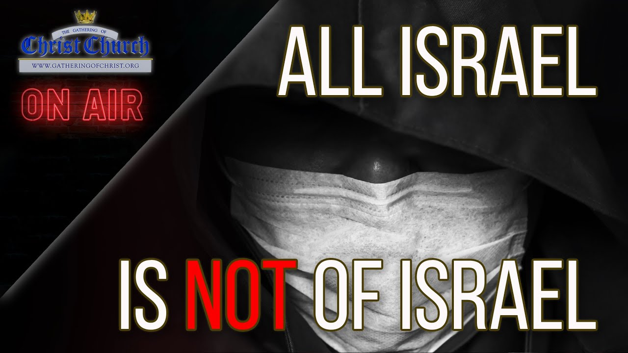 All Israel is not of Israel