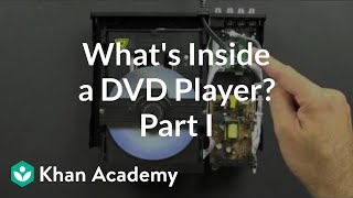 What is inside a DVD player? (1 of 5) | Electrical engineering | Khan Academy