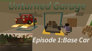 Unturned Garage| Episode 1: Car Base