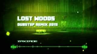 Lost Woods Dubstep Interpretation - Zaxiade (2015 Remix)