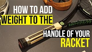 How to Add Weight to the Handle of Your Tennis Racquet!