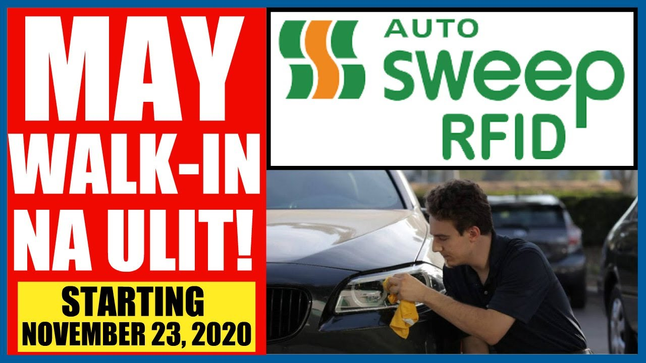 AUTOSWEEP RFID MAY WALK-IN NA ULIT! (STARTING NOVEMBER 23, 2020)