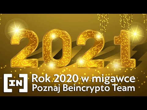 Rok 2020 w pigułce. Co się działo z Bitcoinem? Poznaj team Beincrypto!
