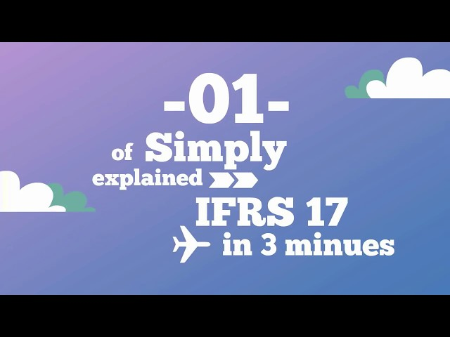 IFRS 17 - Part 1/2 - Simply Explained in 3 Minutes