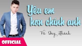 Yêu Em Hơn Chính Anh - Vũ Duy Khánh [Official Audio]