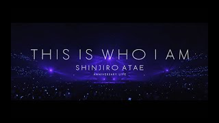 SHINJIRO ATAE from AAA  / Anniversary Live『THIS IS WHO I AM』ダイジェスト映像