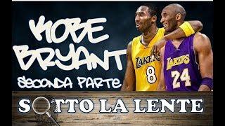 Sotto la lente - Kobe Bryant (seconda parte)