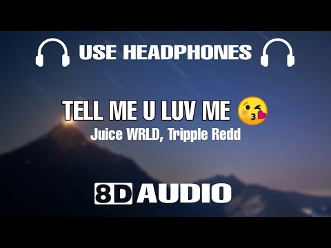 Juice WRLD, Trippie Redd- Tell Me U Luv Me (8D Audio)