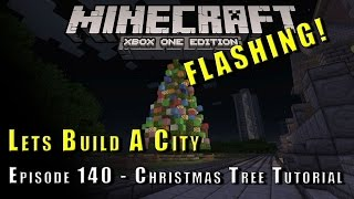 Minecraft :: Lets Build A City :: Flashing Christmas Tree Tutorial :: E140