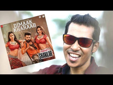 dimaak-kharaab-video-song-//-ismart-shankar-//-ram-pothineni-//-deepakk-//-loki_palla