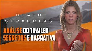 DEATH STRANDING   Análise completa do Trailer #4 (E3 2018) - Parte 1   Segredos e Narrativa