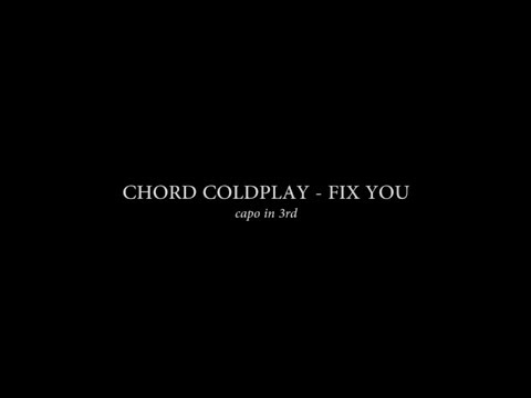 Lirik & Chord Original Coldplay  Fix You