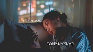 Phir Shayad (Tony Kakkar) Mp3 Song Download
