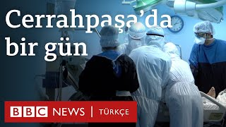 Türkiye'de koronavirüs: Cerrahpaşa'da bir gün