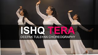 Ishq Tera | Guru Randhawa | Deepak Tulsyan Choreography | G M Dance