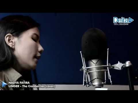 THE CRANBERRIES - LINGER (cover by nadya fatira at Delta FM)