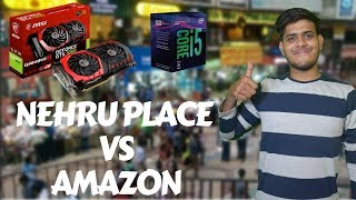 Nehru Place Vs Amazon- Pc Components Price In 2018.