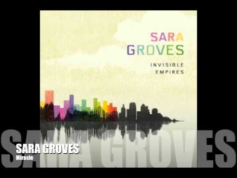 Sara Groves - Miracle