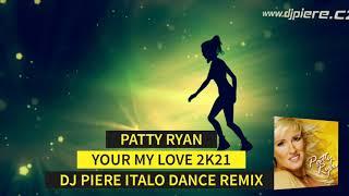 Patty Ryan - Your my love 2k21 / Dj Piere Italo Dance Remix 🎧🎧🎧
