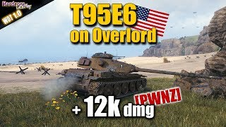 WoT: T95E6 on Overlord with +12k damage game carry, WORLD OF TANKS
