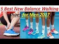 Best New Balance Walking Shoes for Men 2018