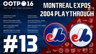 Out of the Park Baseball (OOTP) 16: Montreal Expos 2004 Playthrough [EP13]