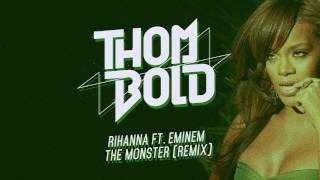 Rihanna ft. Eminem - The Monster (Thom Bold Remix)
