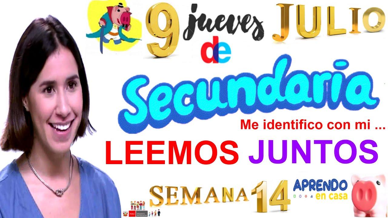 APRENDO EN CASA SECUNDARIA LEEMOS JUNTOS HOY JUEVES 9 DE JULIO SEMANA 14 TODOS LOS GRADOS RADIO NACI