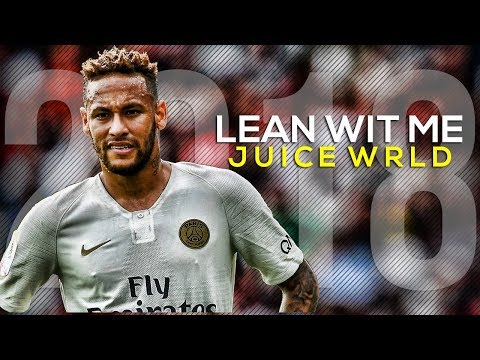 Neymar Jr ► Juice Wrld - Lean Wit Me ● Skills & Goals ● 2018 HD