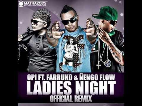 Ladies Night Official Remix Opi ft Farruco y Nengo flow