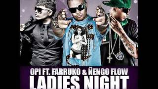 Ladies Night Official Remix Opi ft Farruco y Nengo flow